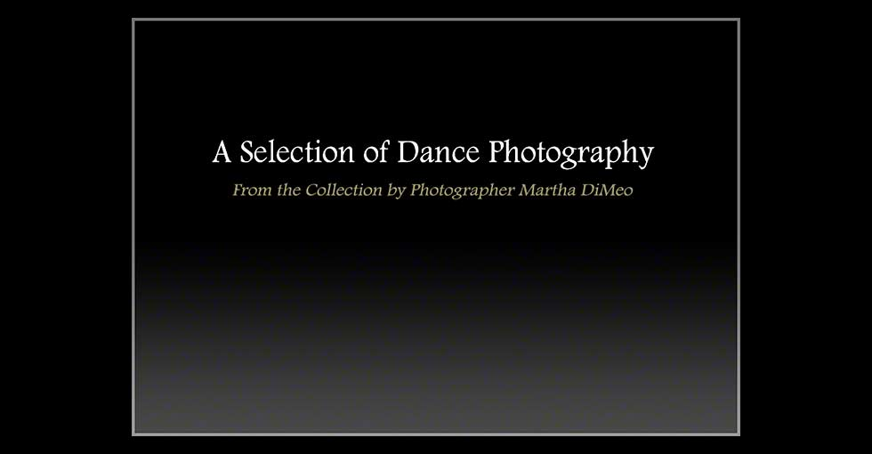 A Selection of Ballet Photography by Martha DiMeo Title Slide
