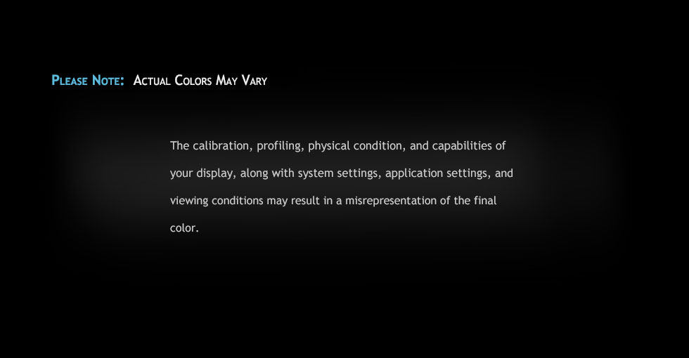 Color Will Vary Depending on Your Monitor Type, Calibration, and Monitor Profile